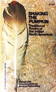 Shaking the Pumpkin: Traditional Poetry of the Indian North Americas