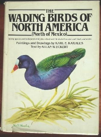 The wading birds of North America (north of Mexico) (9780385013390) by Allan W Eckert