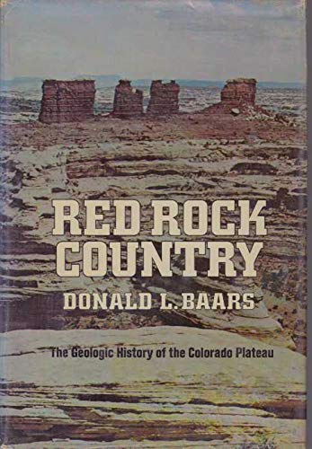 9780385013413: Red Rock Country: The Geologic History of the Colorado Plateau