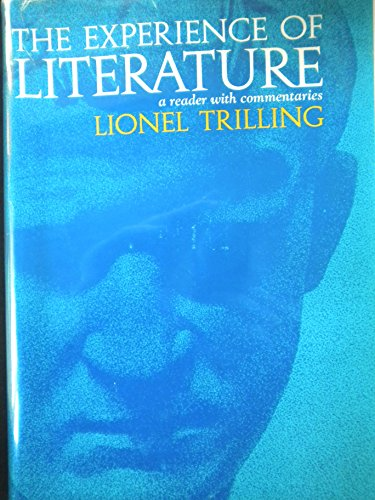 The Experience of Literature: A Reader With Commentaries: Trilling, Lionel