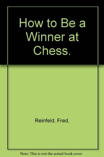 9780385014304: How to Be a Winner at Chess.