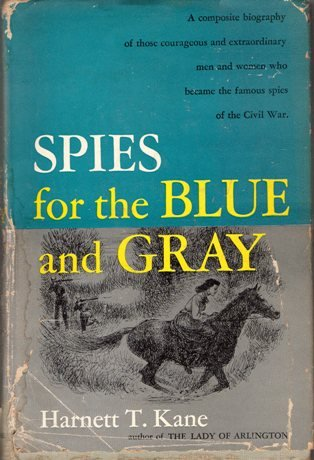 Spies for the Blue and Gray.: Kane, Harnett Thomas,
