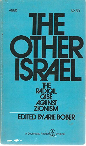 9780385014670: The other Israel: The radical case against Zionism