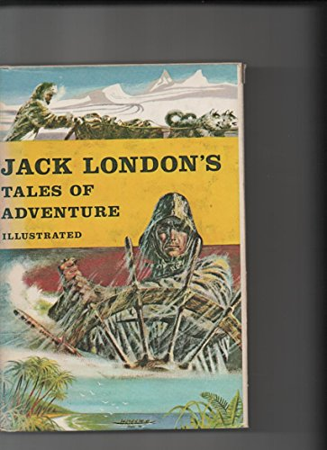 Jack London's Tales of Adventure: Jack London