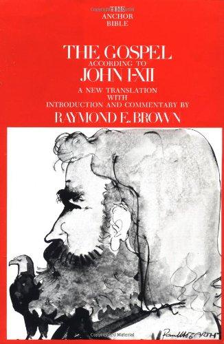 The Gospel According to John I-XII (Anchor: Raymond E. Brown