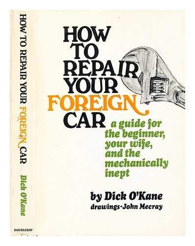 9780385015288: How to Repair Your Foreign Car: A Guide for the Beginner, Your Wife, and the Mechanically Inept