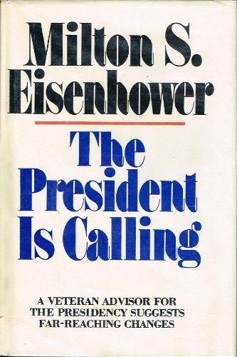 The President is Calling: Eisenhower, Milton Stover