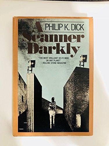 A scanner darkly: Dick, Philip K