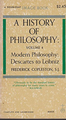9780385016339: History of Philosophy: Modern Philosophy - Descartes to Leibniz v. 4