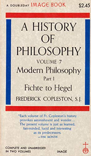 9780385016360: Fichte to Hegel (A History of Philosophy, Volume 7: Modern Philosophy, Part I) (Vol 7)