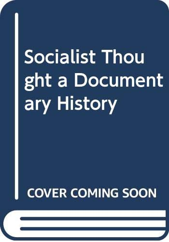9780385016384: Socialist Thought a Documentary History