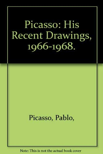 9780385017114: Picasso: His Recent Drawings, 1966-1968.