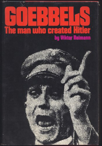 9780385017138: Goebbels: The Man Who Created Hitler