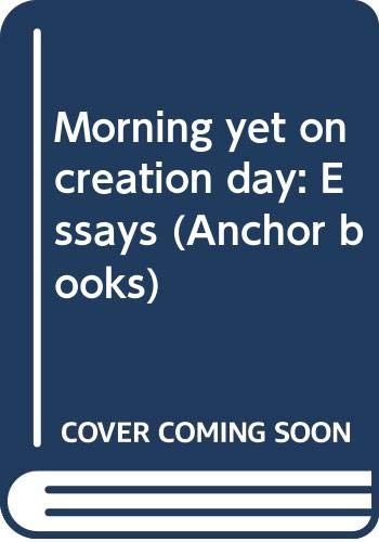 9780385017275: Morning yet on creation day: Essays (Anchor books)