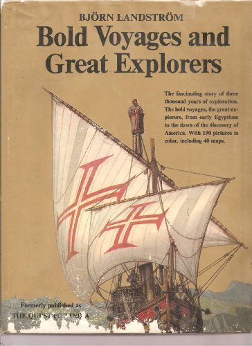 Bold voyages and great explorers;: A history: Björn Landström