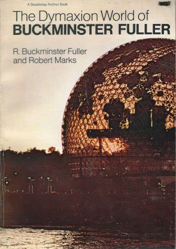 9780385018043: The Dymaxion World of Buckminster Fuller