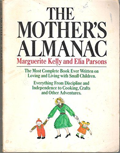 The Mother's Almanac: Kelly, Marguerite; Parsons, Elia