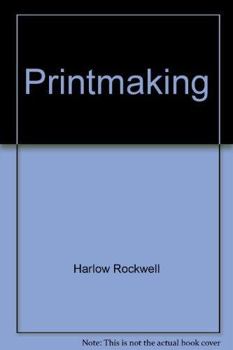 Printmaking: Harlow Rockwell