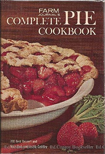 9780385018432: Farm Journal's Complete PIE cookbook: 700 Best Dessert and Main-Dish Pies in the Country