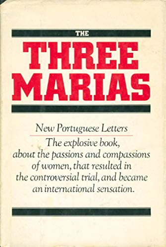 9780385018531: The Three Marias : New Portuguese Letters / Maria Isabel Barreno, Maria Teresa Horta, Maria Velho Da Costa ; Translated from the Portuguese by Helen R. Lane