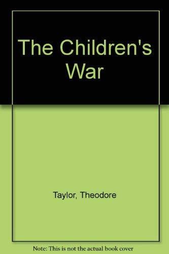 The Children's War: Taylor, Theodore