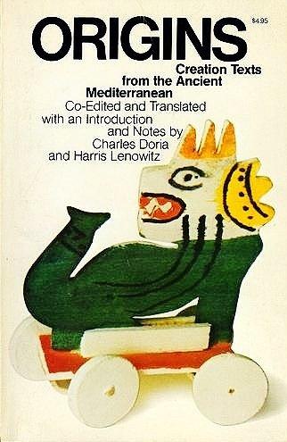 9780385019224: Origins: Creation texts from the ancient Mediterranean : a chrestomathy