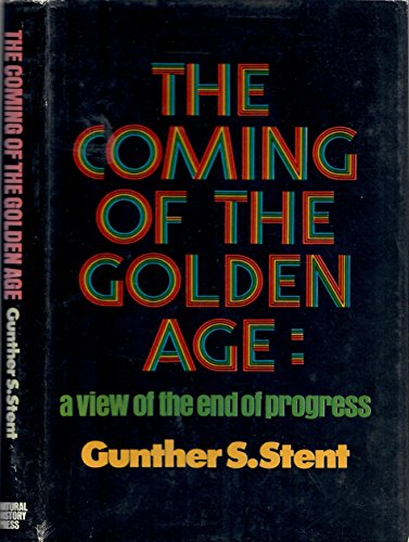 9780385019378: The Coming of the Golden Age: A View of the End of Progress,
