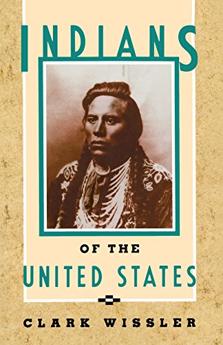 Indians of the United States : Four Centuries of Their History and Culture