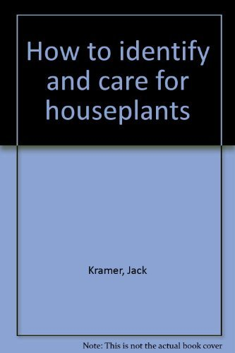 How to Identify and Care for Houseplants: Jack Kramer