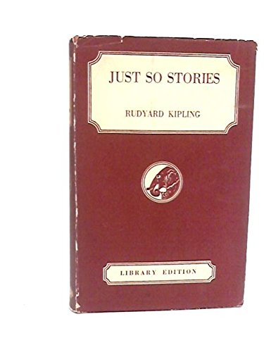 Just So Stories: Rudyard Kipling