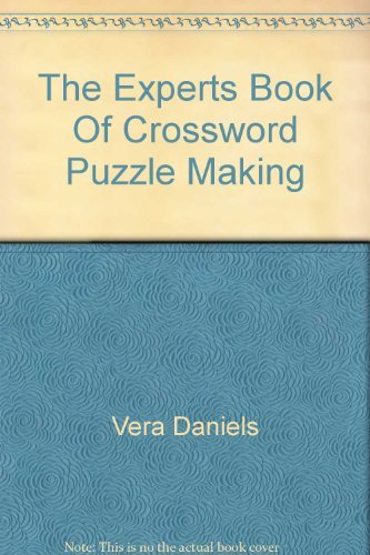 The Experts' Book of Crossword Puzzle Making: Vera Daniels