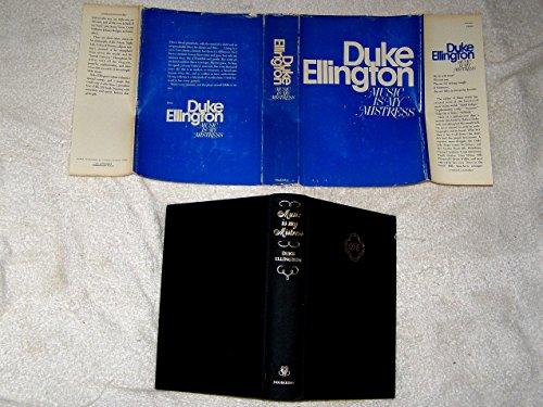 Duke Ellington: Music Is My Mistress: Ellington, Duke; Ellington,