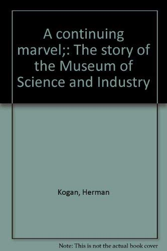 A Continuing Marvel: The Story of the Museum of Science and Industry