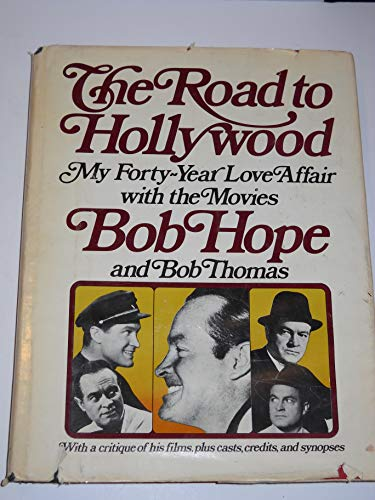 The Road to Hollywood: My 40-Year Love Affair With the Movies (0385022921) by Bob Hope; Bob Thomas