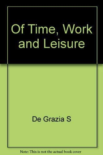 9780385023115: Of Time, Work and Leisure