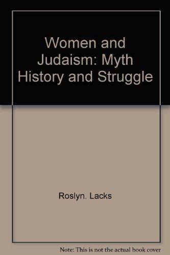 9780385023139: Women and Judaism: Myth, history, and struggle