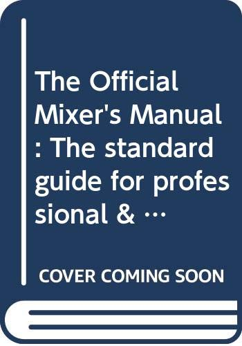 The Official Mixer's Manual: The standard guide: Duffy, Patrick Gavin