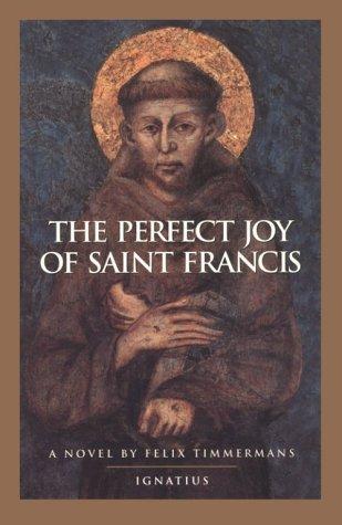 The Perfect Joy of St. Francis: Felix Timmermans; Timothy