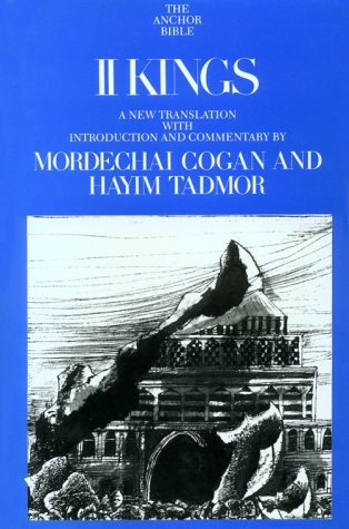 Kings II, Volume 11 (Anchor Yale Bible Commentaries): Cogan, Mordechai; Tadmor, Hayim