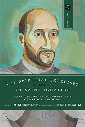 9780385024365: The Spiritual Exercises of Saint Ignatius: Saint Ignatius' Profound Precepts of Mystical Theology (Image Classics)