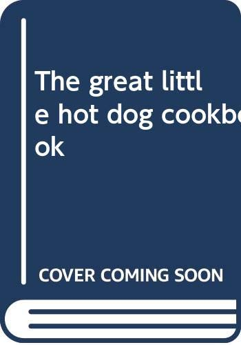 9780385024419: The great little hot dog cookbook