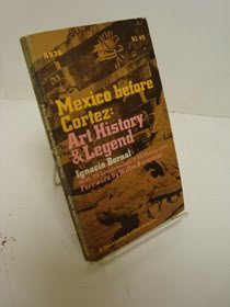 9780385024679: Mexico before Cortez: Art, history, legend (Anchor book A936)