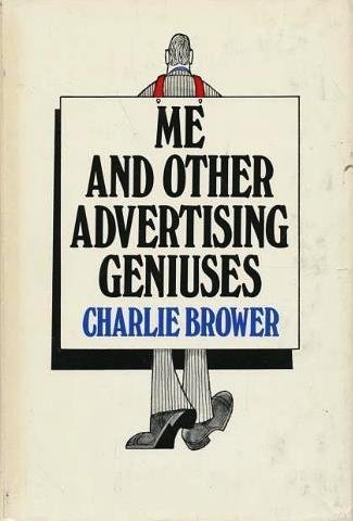 9780385024693: Me, and other advertising geniuses