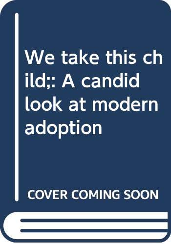 We take this child;: A candid look at modern adoption (0385024762) by Claire Berman