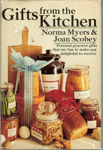 Gifts from the Kitchen: Norma Myers; Joan Scobey