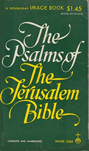 The Psalms of the Jerusalem Bible (Complete and Unabridged): Image Books