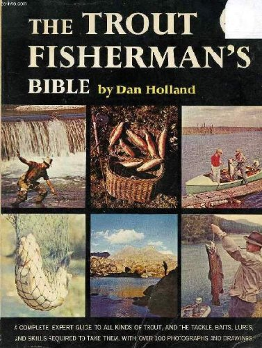 The Trout Fisherman's Bible: Holland, Dan