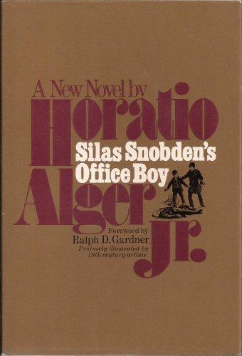 Silas Snobden's office boy: Horatio Alger