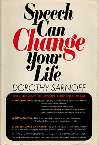 Speech Can Change Your Life: Tips on Speech, Conversation, and Speechmaking: Dorothy Sarnoff