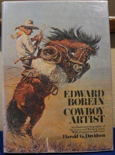 Edward Borein, Cowboy Artist [signed]: Davidson, Harold G.